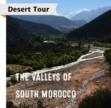 Morocco Desert Tour - the Valley of South Morocco